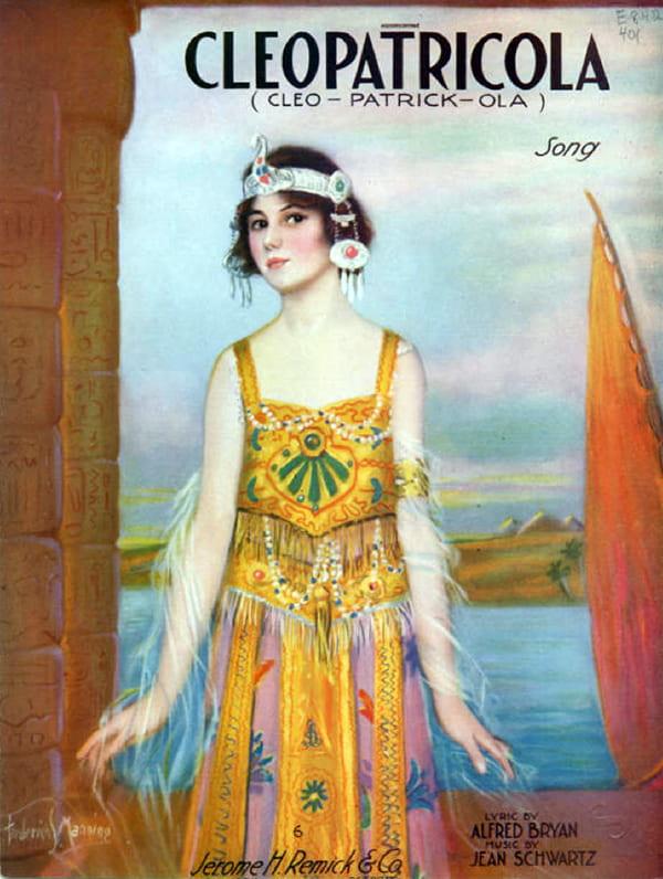 """Cleopatricola (Cleo-patrick-ola"" by Jean Schwartz and Alfred Bryan. 1920."