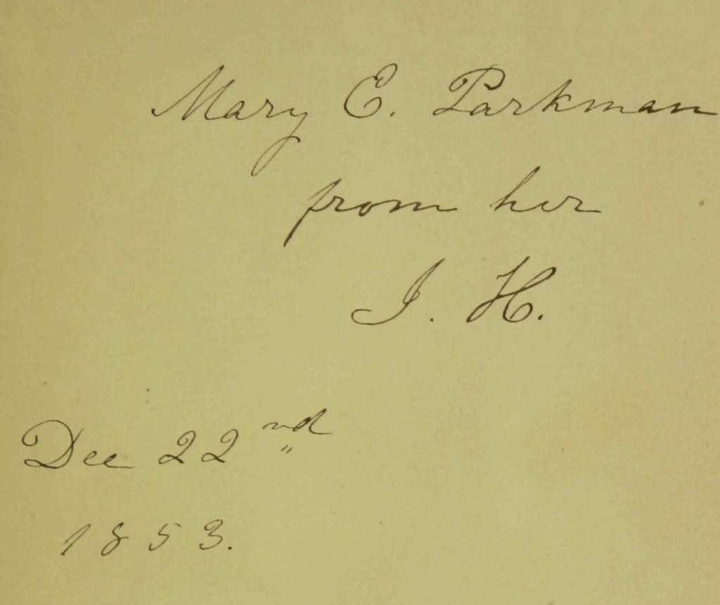 """Inscription on inside cover of the ABL's edition of """"Passion-Flowers."""" It is autographed by Howe and addressed to Mary C. Parkman"""