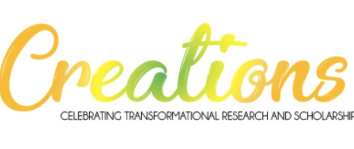 Creations: Celebrating Transformational Research & Scholarship