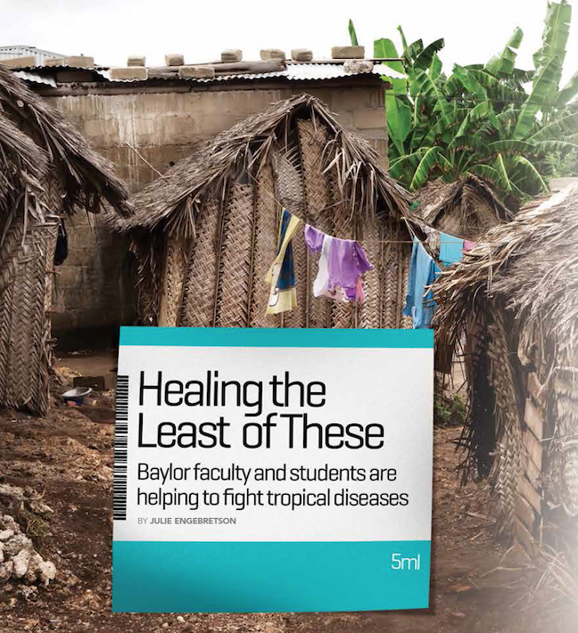 Baylor Arts & Sciences magazine, Spring 2015: Healing the Least of These