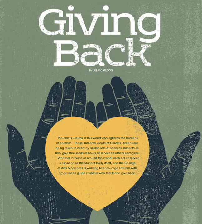 Baylor Arts & Sciences magazine, Fall 2015: Giving Back