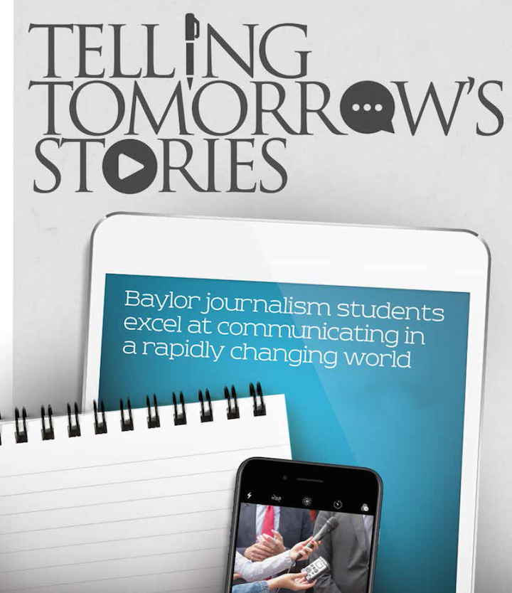 Baylor Arts & Sciences magazine: Telling Tomorrow's Stories