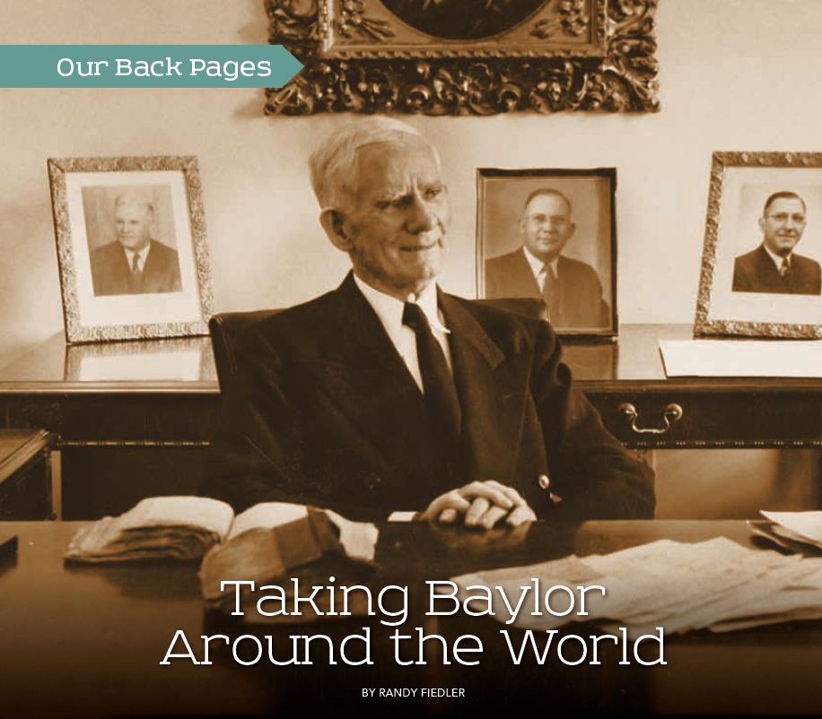 Baylor Arts & Sciences magazine: Taking Baylor Around the World