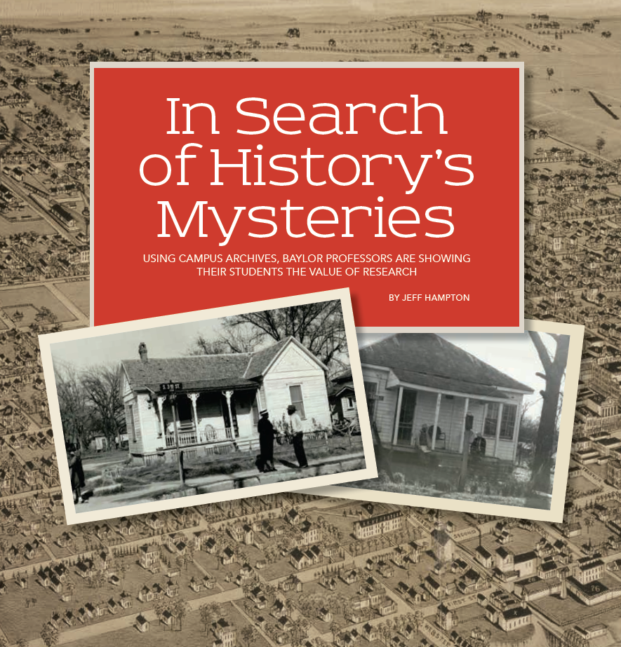 Baylor Arts & Sciences magazine: In Search of History's Mysteries