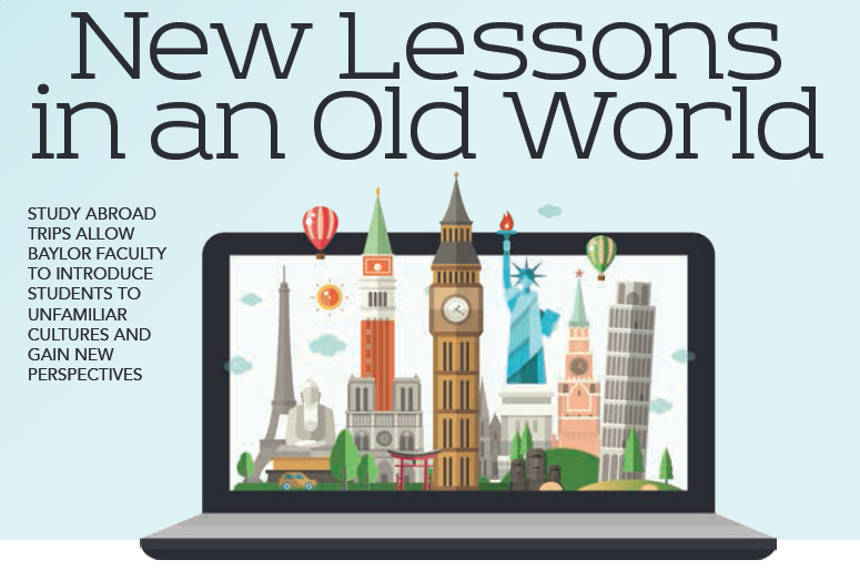 Baylor Arts & Sciences magazine: New Lessons in an Old World