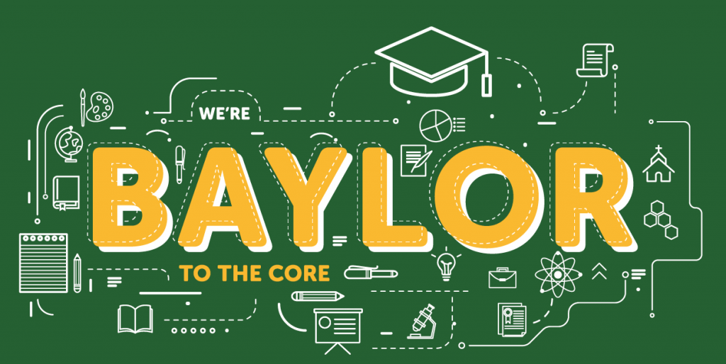 We're Baylor to the Core: The New Unified Arts & Sciences Core Curriculum