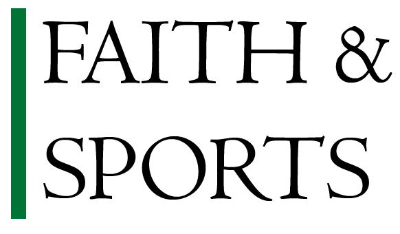 THE FAITH & SPORTS BLOG