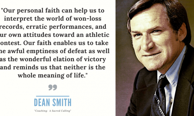 """Dean Smith and the """"Sacred Calling"""" of Coaching"""