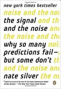 Cover: The Signal and the Noise: Why So Many Predictions Fail—But Some Don't