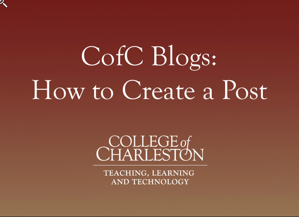 Blogging with CofC Blogs: How to Create a Post
