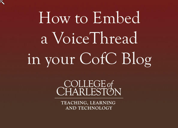 Blogging with CofC Blogs: Embedding a Voicethread into your blog