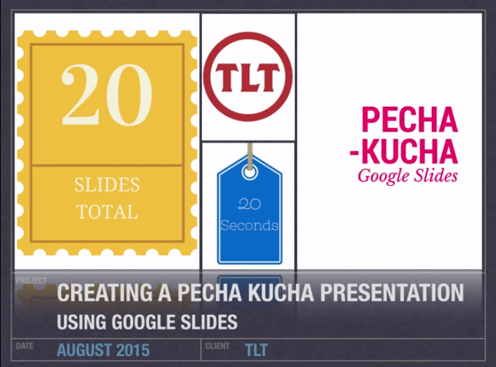 Creating a Pecha Kucha Presentation using Google Slides