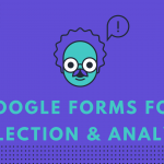 Google Forms for Data Collection & Analysis