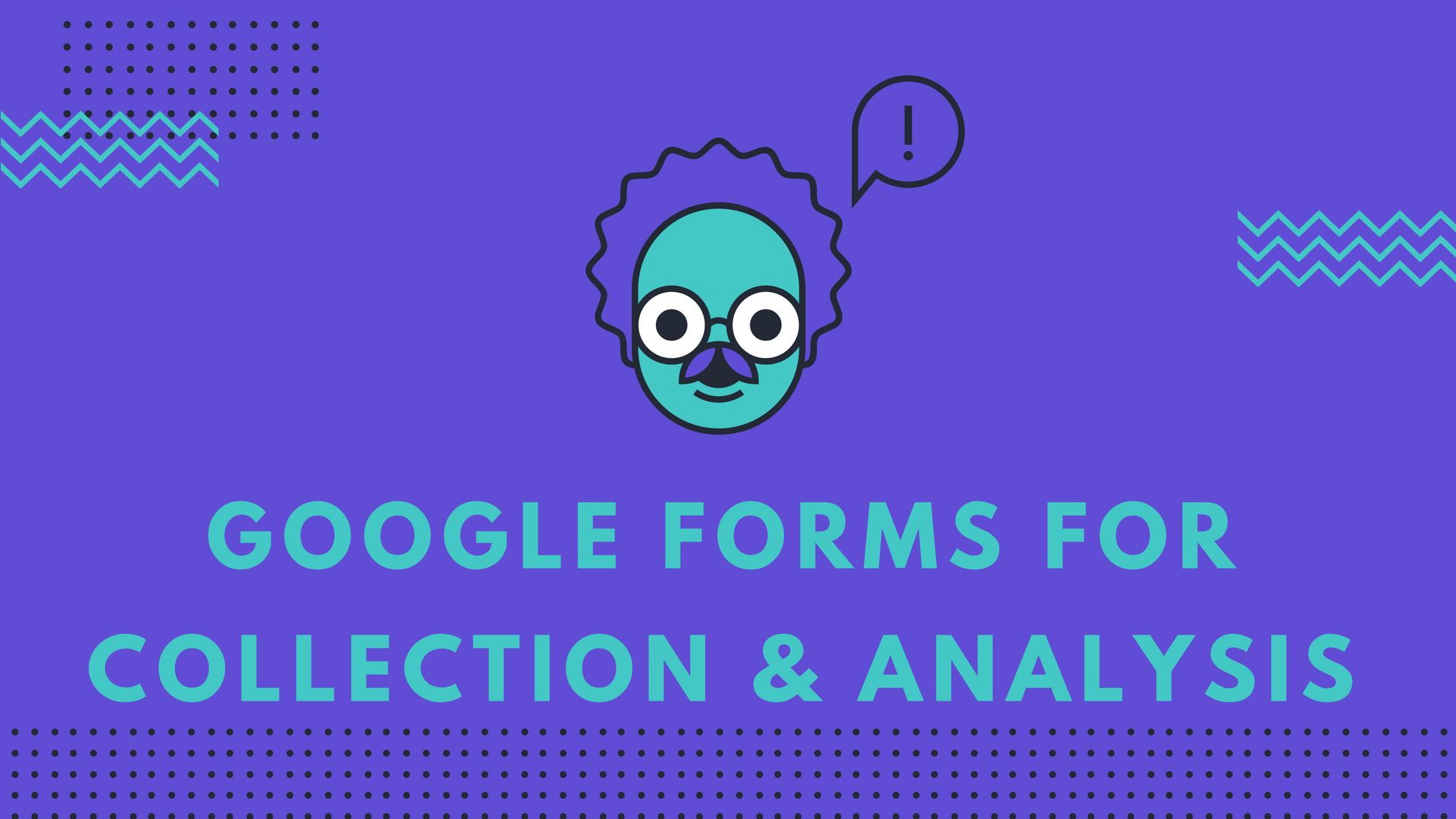Using Google Forms, Google Sheets & Excel to Collect and Analyze Data