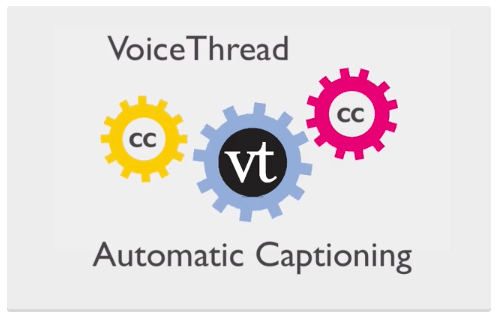 VoiceThread Has Automatic Captions