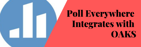 Poll Everywhere Integration with OAKS