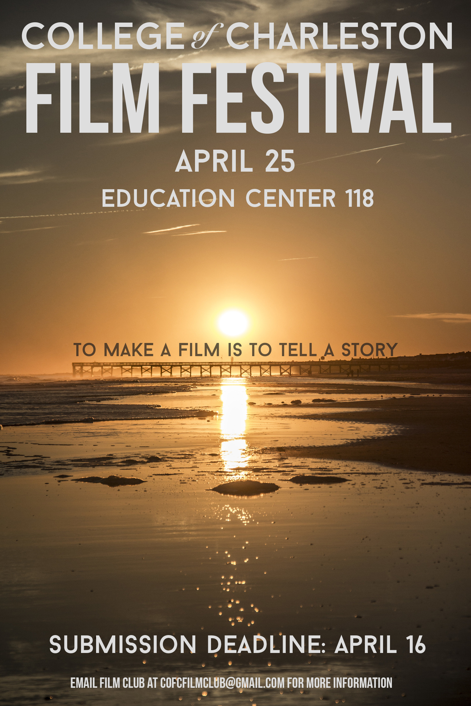 The College Of Charleston Student Film Festival Is Coming Submit A