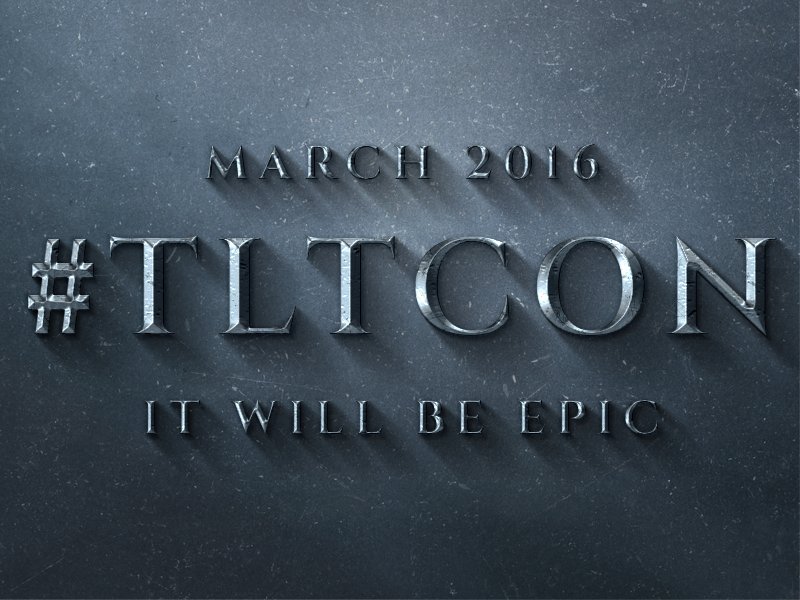 #tltcon It's Going to Be Epic!