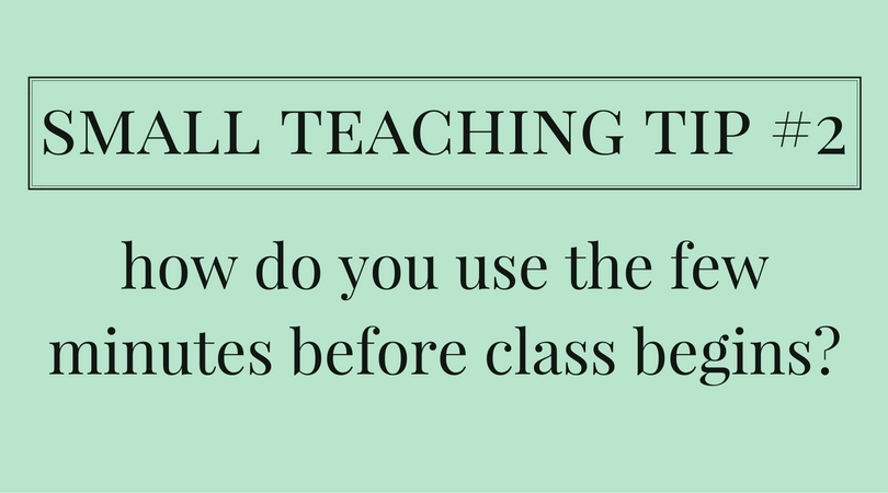 Small Teaching Tip #2: The Minutes Before Class Begins