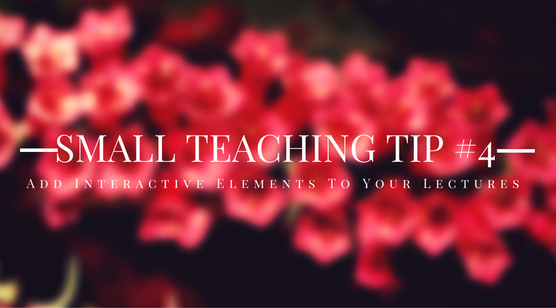 Small Teaching Tip #4: Incorporate Active Learning into Your Lectures