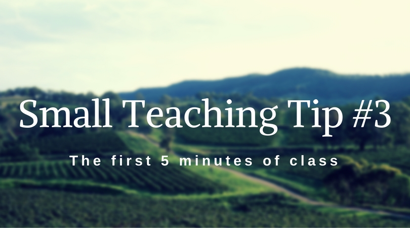 Small Teaching Tip #3: The First Five Minutes of Class