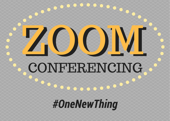 #OneNewThing – Zoom Conferencing