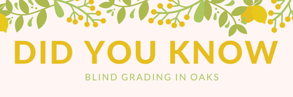 DID YOU KNOW? BLIND GRADING IN OAKS