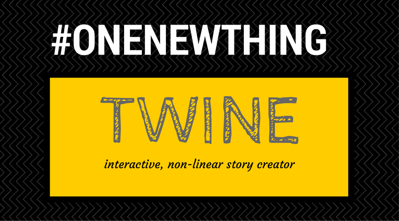 #OneNewThing - Twine interactive non-linear story creator