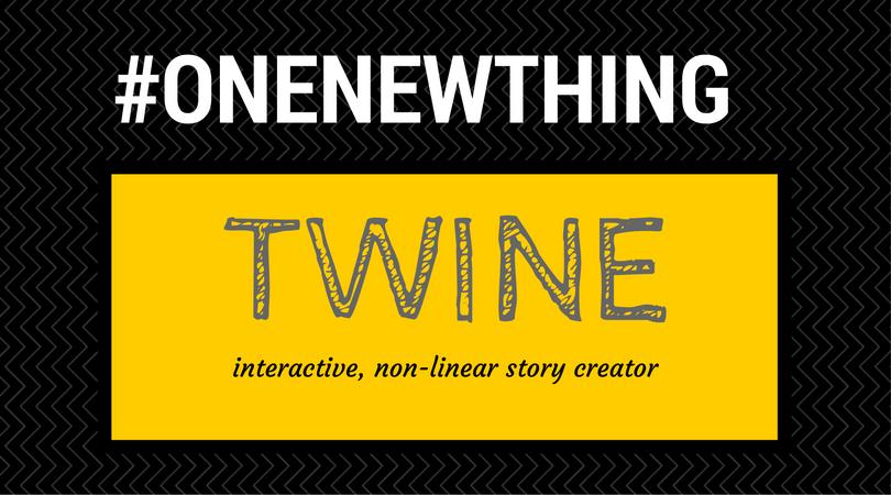 #OneNewThing – Twine