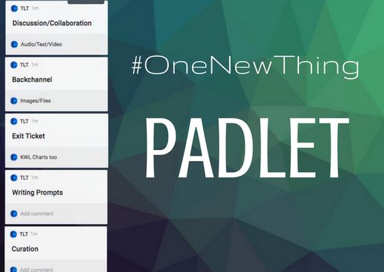 #OneNewThing – Padlet