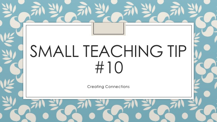 Small Teaching Tip #10: Creating Connections
