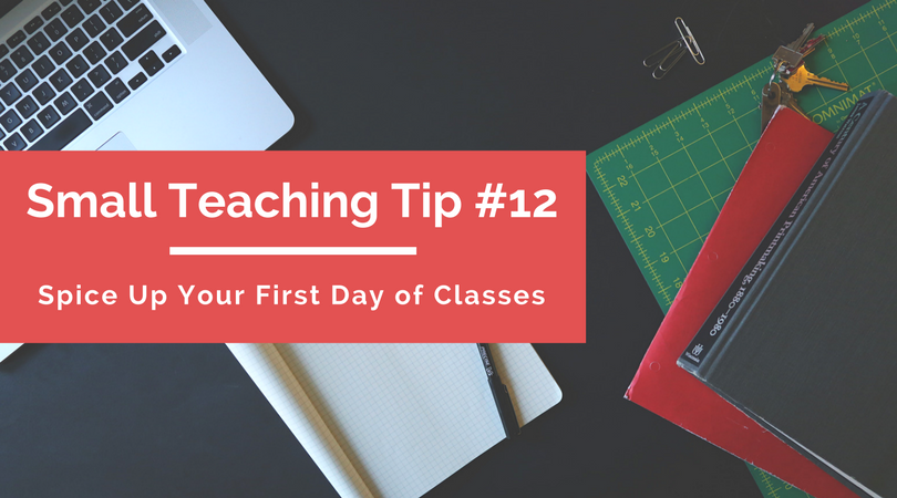 Small Teaching Tip #12: Spice Up Your First Day of Classes