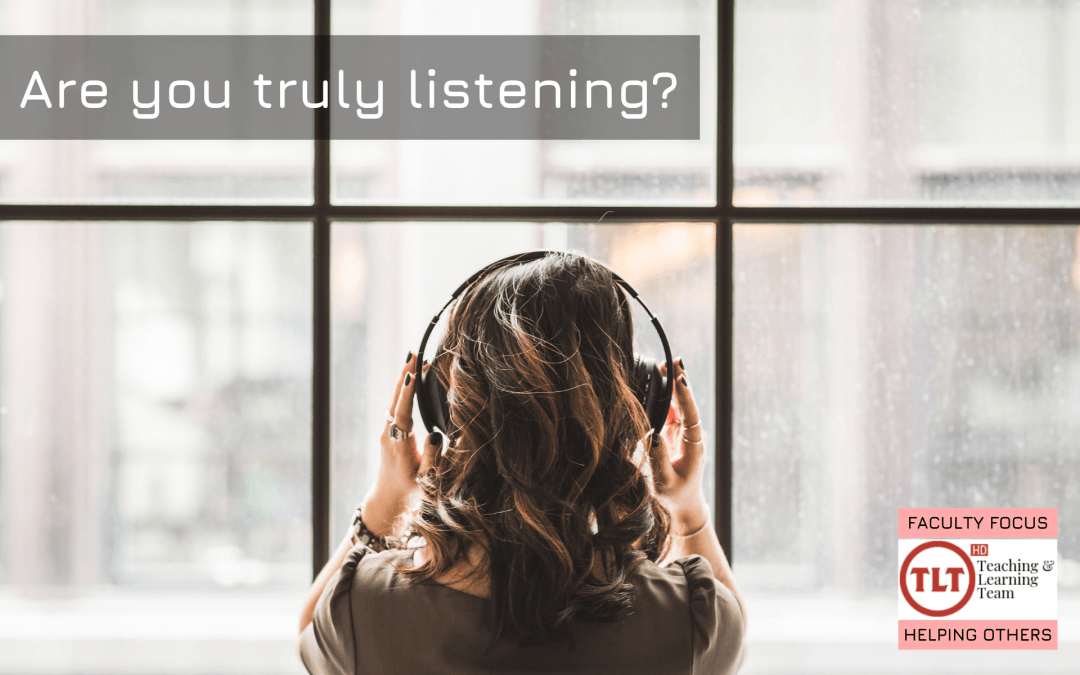 Are You Truly Listening?