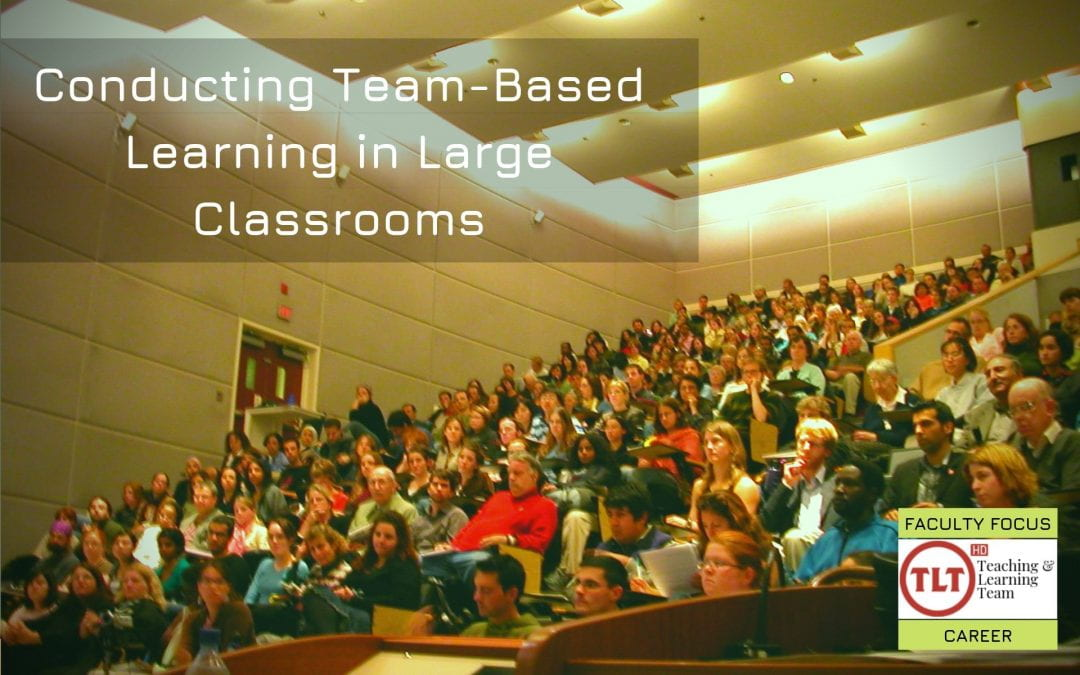 Using Team-Based Learning in a Large, Fixed Seating Classroom
