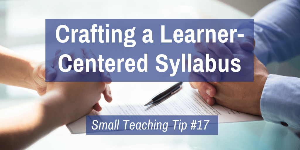 Small Teaching Tip 17: Crafting a Learner-Centered Syllabus