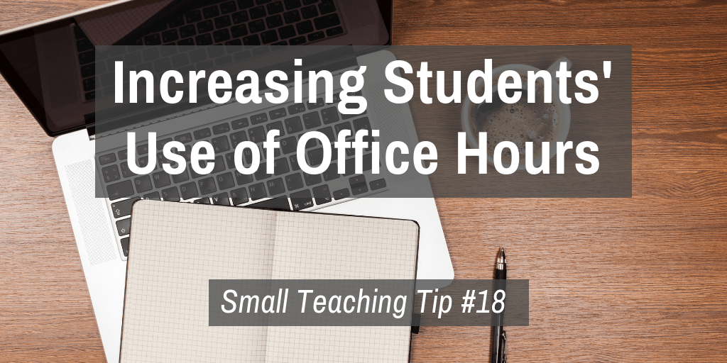 Small Teaching Tip #18: Increasing Students' Use of Office Hours