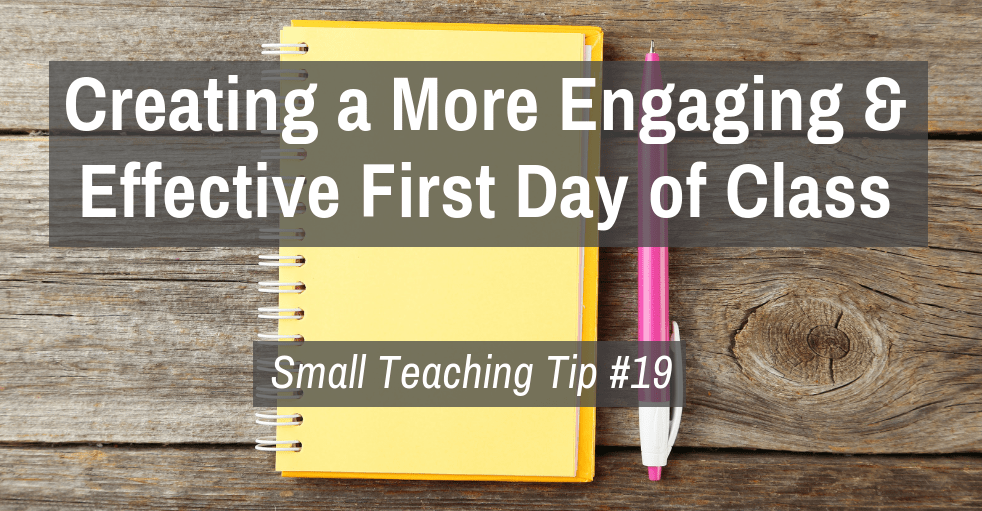 Small Teaching Tip #19: Creating a More Engaging and Effective First Day of Class