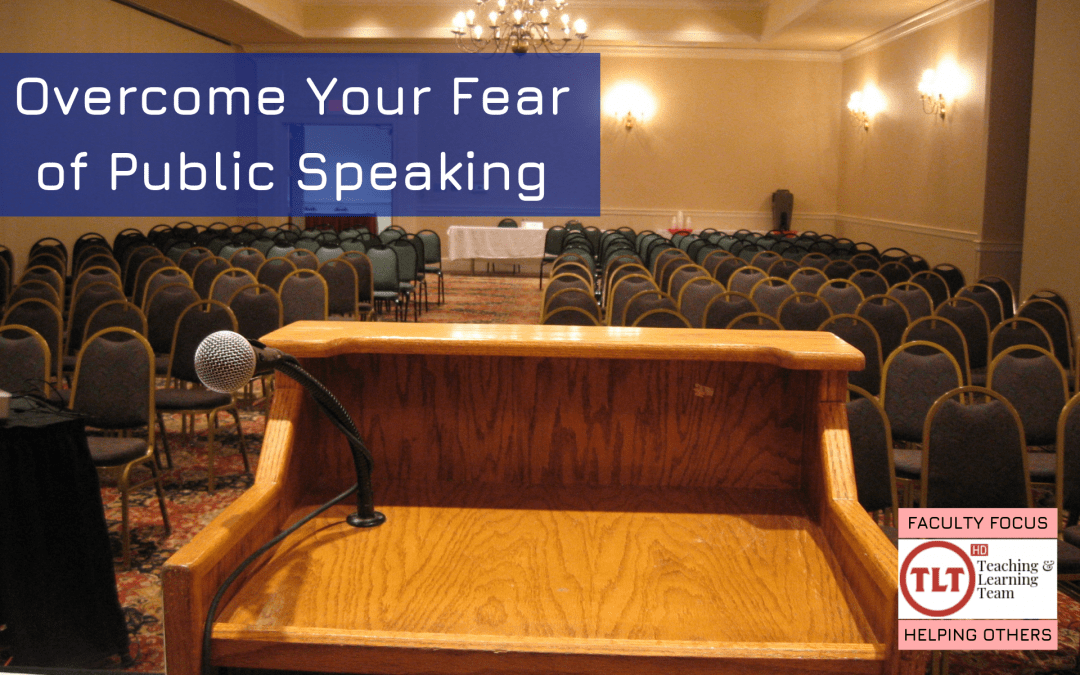 Faculty Focus: Overcome Your Fear of Public Speaking