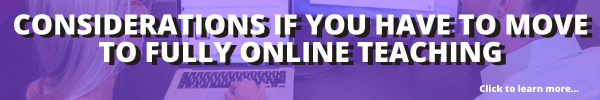 considerations if you have to move to fully online teaching