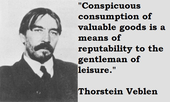 conspicuous consumption and veblen By bradley wright conspicuous consumption is one of the classic concepts in  sociology it was developed by thorstein veblen in his 1899.