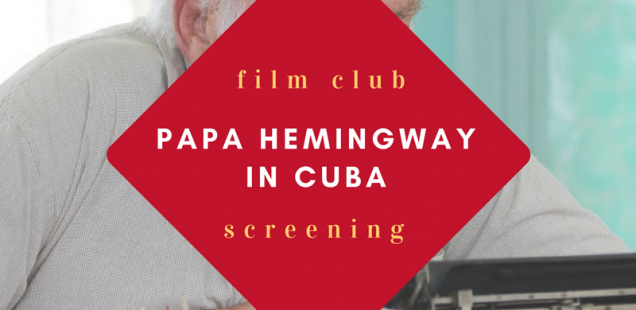 Papa Hemingway in Cuba Film Screening
