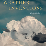 Emily Rosko's third poetry collection, Weather Inventions, was published by the University of Akron Press in April 2018.