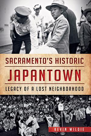 Sacramento's Historic Japantown - Legacy of a Lost Neighborhood