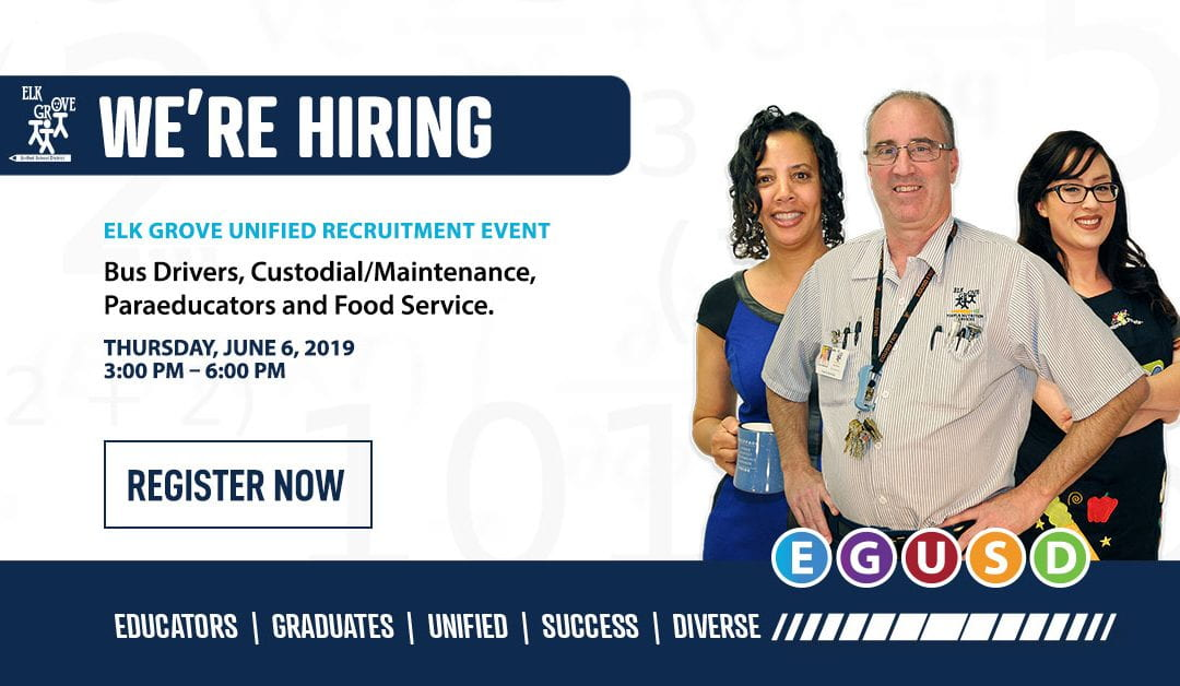 District Event – 6/6: Elk Grove Unified Hosts Classified Job Fair to Fill Over 300 Positions