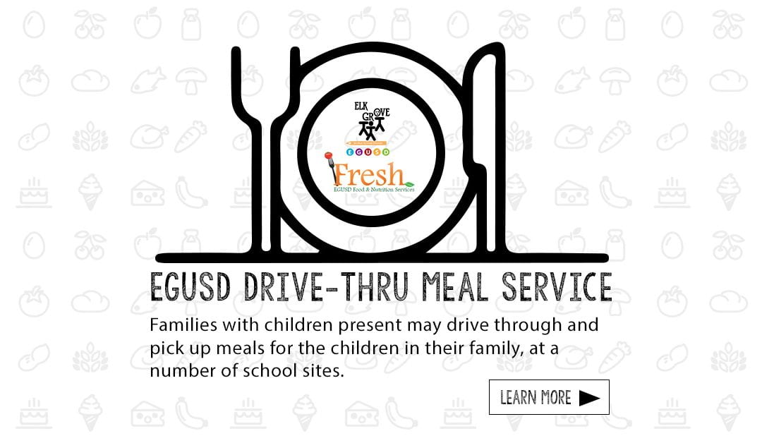 Elk Grove Unified Expands Drive-Through Meal Service and Adds Mobile Meal Service Program to Keep Providing Nutritional Services to Students During School Closures