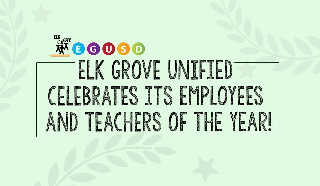 Elk Grove Unified Surprises Eleven Top-Notch Employees on Zoom to Announce and Recognize Them as Employees of the Year