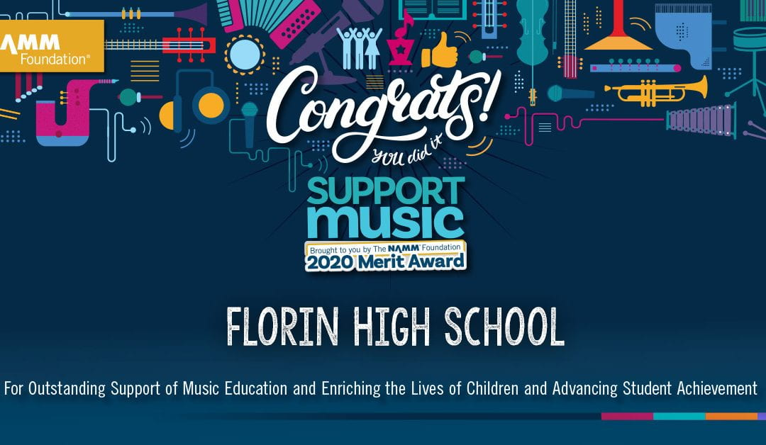 Florin High School in the Elk Grove Unified School District is 1 of 148 Schools to Receive Support Music Merit Award