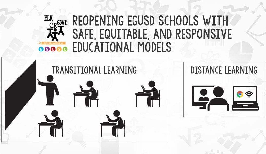 Elk Grove Unified Offers Two New Educational Models for the 2020-21 School Year: Transitional Model and Full Distance Learning Model