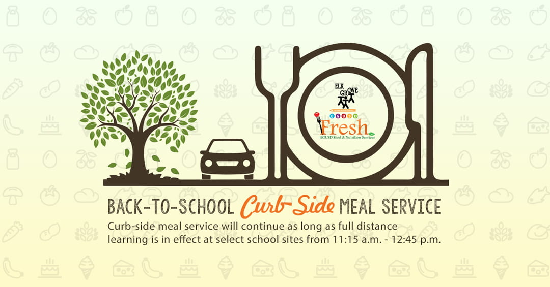 Elk Grove Unified Launches Back-to-School Curb-Side Meal Service to Provide Nutritious Meals During Start of 20-21 School Year