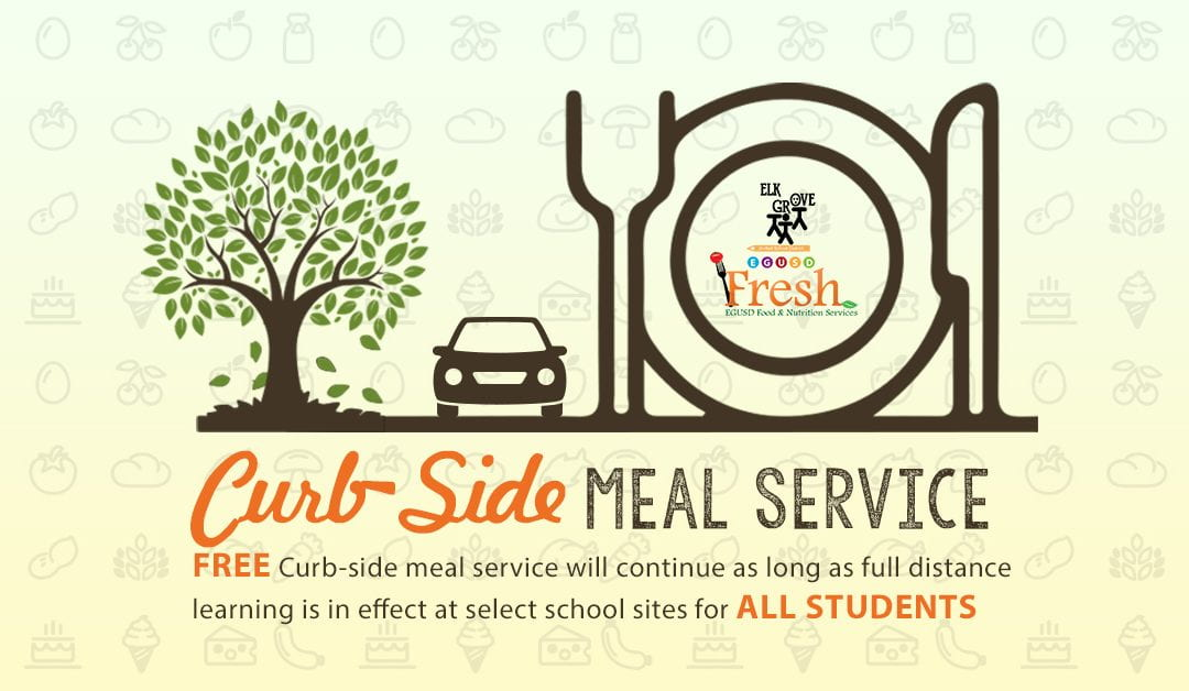 Elk Grove Unified Will Provide a New Curb-Side Meal Service Model with Changes Beginning August 26th and New Service Starting September 8th